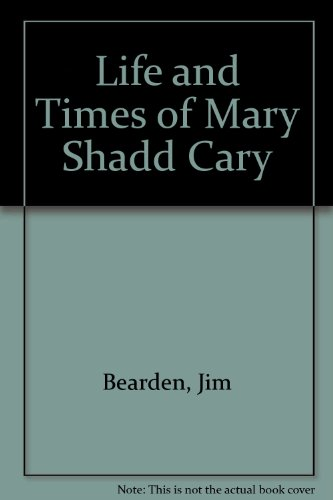 9780919600737: Life and Times of Mary Shadd Cary