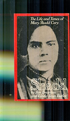 Shadd: The Life and Times of Mary Shadd Cary: Bearden, Jim & Butler, Linda Bean