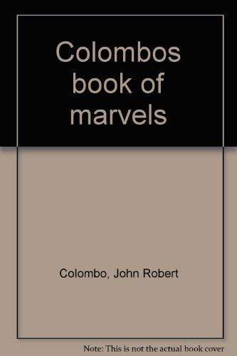 Colombo's Book of marvels: John Robert Colombo