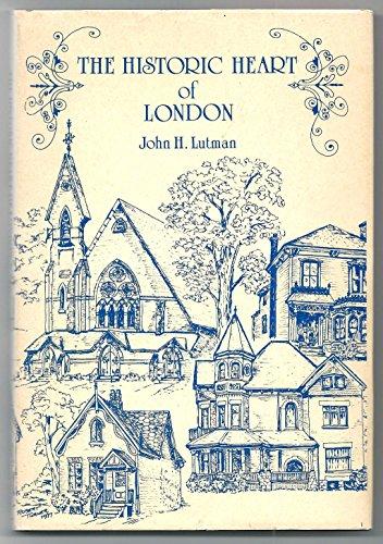 The Historic Heart of London -- Revised: Lutman, John H.