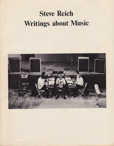 Steve Reich: Writings About Music: Reich, Steve