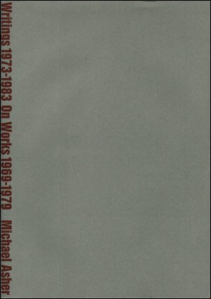9780919616271: Michael Asher: Writings 1973-1983 on works 1969-1979