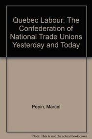 Quebec Labour: The Confederation of National Trade: Marcel Pepin