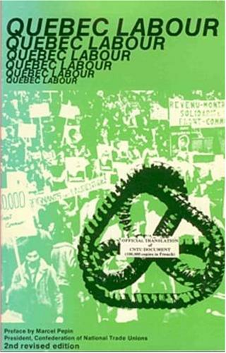 Quebec Labour: 2nd Revised Edition (Black Rose: Marcel Pepin