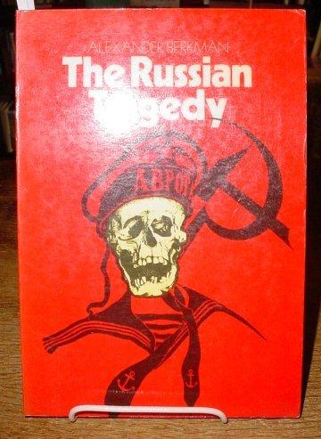 The Russian Tragedy: BERKMAN, Alexander.