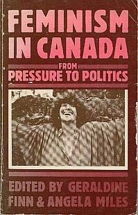9780919619005: Feminism in Canada: From pressure to politics