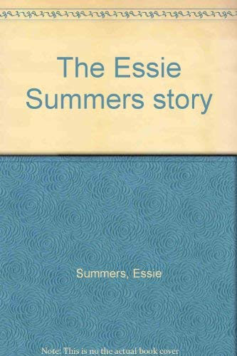 The Essie Summers Story: Summers, Essie