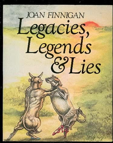 Legacies, Legends and Lies (0919627625) by Joan Finnigan