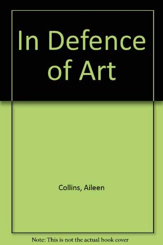 9780919627727: In Defence of Art