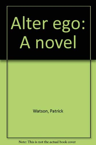 Alter Ego: A Novel [inscribed proof]