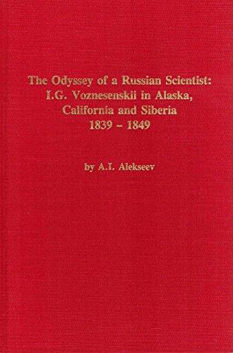9780919642058: The odyssey of a Russian scientist: I.G. Voznesenskii in Alaska, California, and Siberia, 1839-1849 (Alaska history)