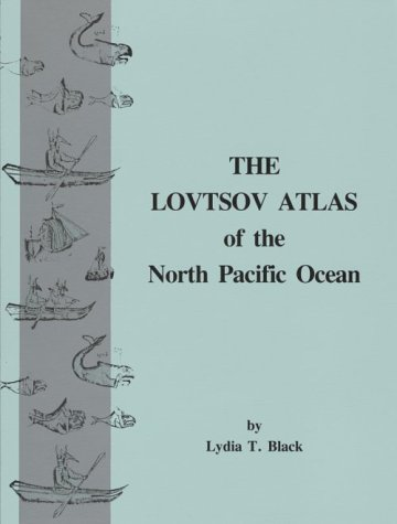 9780919642386: Lovtsov Atlas of the North Pacific Ocean (Alaska History)