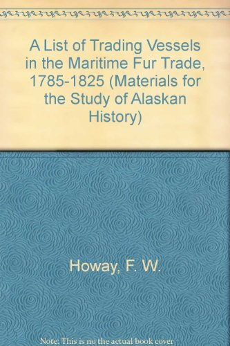 A List of Trading Vessels in the: Howay, F.W.