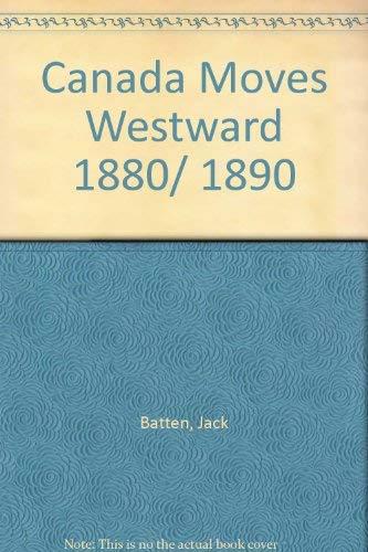Canada Moves Westward 1880/ 1890: Batten, Jack