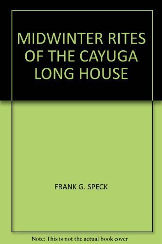 Midwinter Rites of the Cayuga Long House