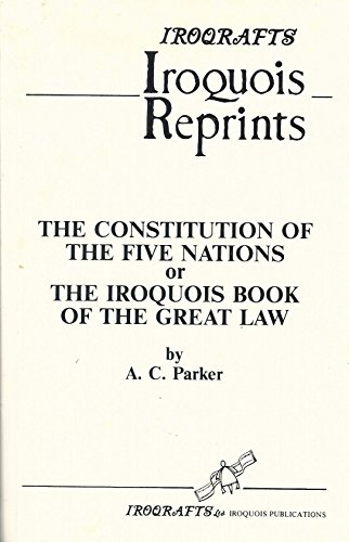 9780919645226: Constitution of the Five (5) Nations or The Iroquois Book of the Great Law (Iroqrafts Iroquois Reprints)
