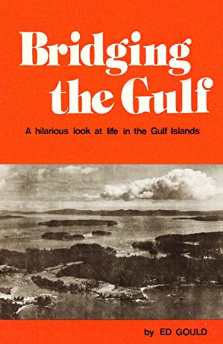 9780919654358: Bridging the Gulf: A Hilarious Look at Life in the Gulf Islands