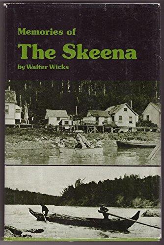 Memories of the Skeena: Walter Wicks