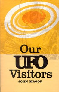Our Ufo Visitors: Magor, John