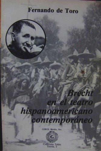 Brecht en el teatro hispanoamericano contemporaneo (Coleccion Telon, Teoria, 2): Fernando de Toro