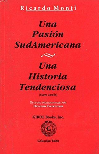 9780919659261: Una pasion sudamericana. Una historia tendenciosa : (nueva version).-- ( Telon. Teatro Contemporaneo ; 1 )