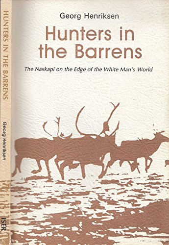 HUNTERS IN THE BARRENS. The Naskapi on the Edge of the White Man's World