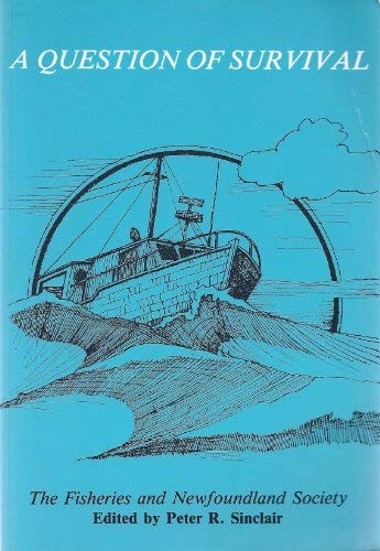 9780919666580: Queston of Survival: The Fisheries and Newfoundland Society