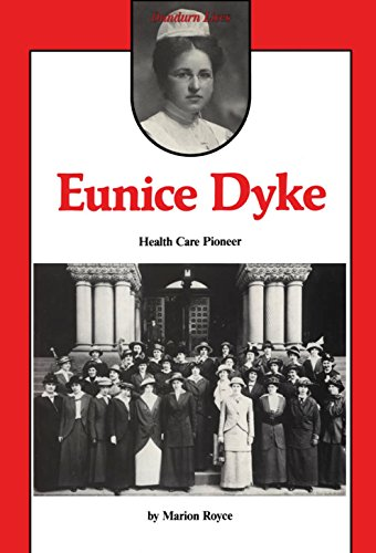 Eunice Dyke: Health Care Pioneer: Royce, Marion