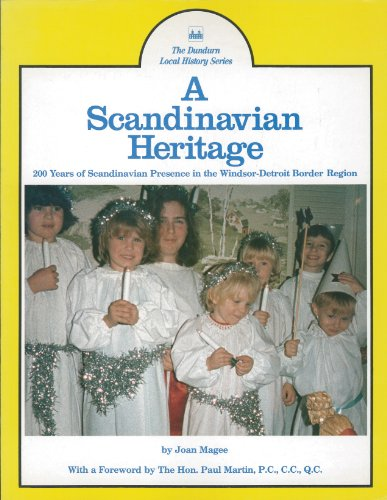 9780919670884: A Scandinavian Heritage: 200 Years of Scandinavian Presence in the Windsor-Detroit Border Region (Dundurn Local History Series)