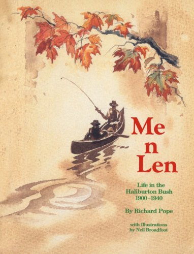 9780919670907: Me N Len: Life in the Haliburton Bush 1900-1940 (Dundurn Local History)