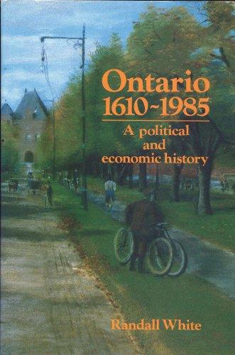 Ontario 1610-1985 (Ontario Heritage Foundation Local History Series, No 1): Randall White