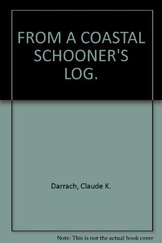 From a coastal schooner's log: Darrach, Claude K
