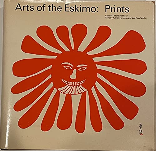 Arts Of The Eskimo: Prints.: Furneaux, Patrick and