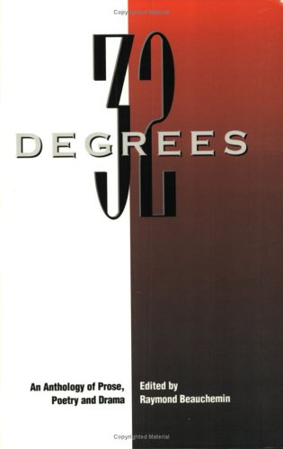 9780919688384: Thirty-two Degrees: An Anthology of Prose, Poetry and Drama