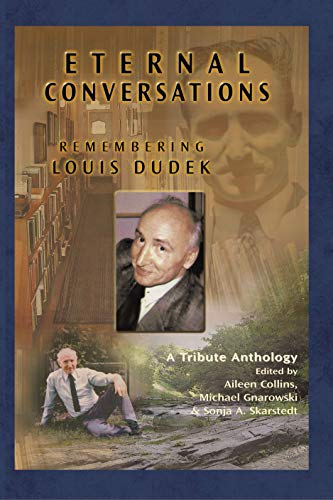 Eternal Conversations: Remembering Louis Dudek: Eds. Collins, Aileen,