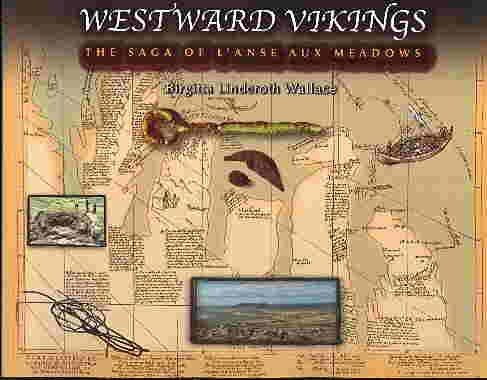 Westward Vikings : The Saga of LAnse Aux Meadows: Wallace, Birgitta Linderoth