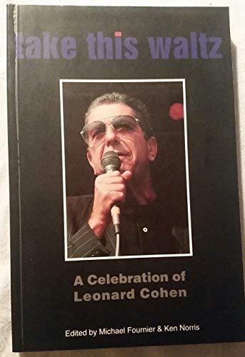 9780919754560: Take This Waltz: A Celebration of Leonard Cohen