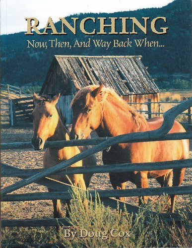 RANCHING NOW, THEN, AND WAY BACK WHEN.: Cox, Doug