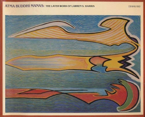 Atma Buddhi Manas: The Later Work of Lawren S. Harris