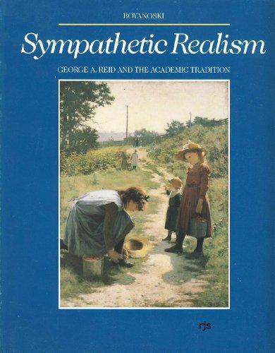 Sympathetic realism: George A. Reid and the academic tradition: Boyanoski, Christine
