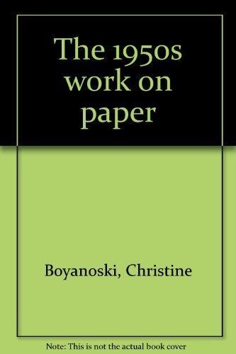 The 1950s: Works on paper: Boyanoski, Christine