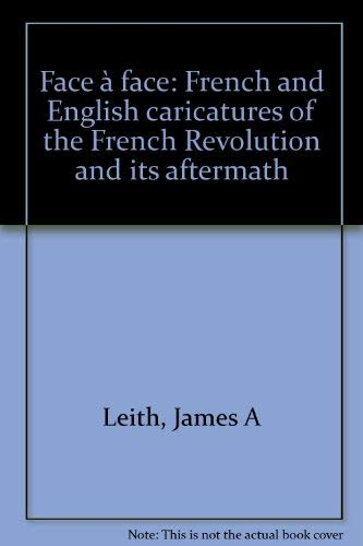 9780919777712: Face a face: French and English caricatures of the French Revolution and its aftermath