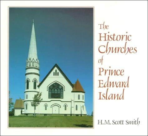 9780919783256: The Historic Churches of Prince Edward Island