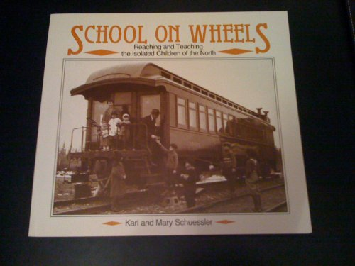 SCHOOL ON WHEELS: REACHING AND TEACHING THE ISOLATED CHILDREN OF THE NORTH