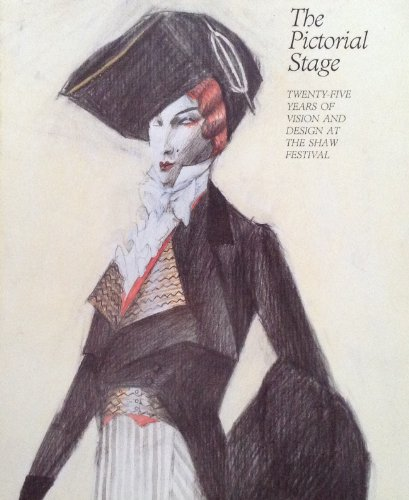 9780919783546: The Pictorial Stage: Twenty-Five Years of Vision and Design at the Shaw Festival