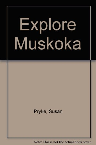 9780919783904: Explore Muskoka