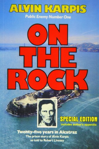 9780919788176: On the Rock: Twenty-Five Years in Alcatraz : the Prison Story of Alvin Karpis as told to robert Livesey