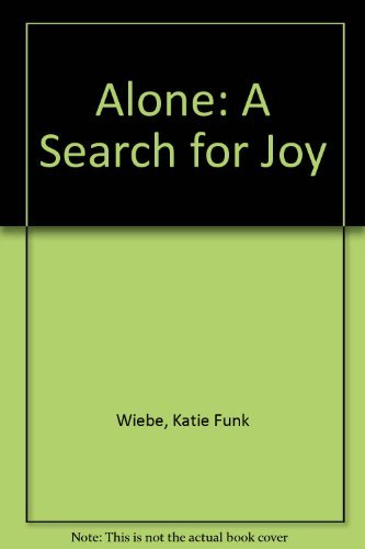 9780919797598: Alone: A Search for Joy