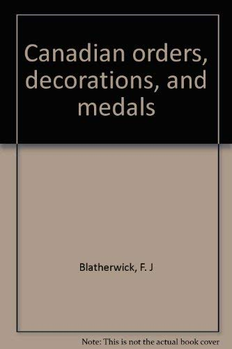 Canadian orders, decorations, and medals: F. J Blatherwick