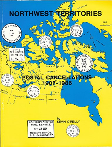 Northwest Territories postal cancellations, 1907-1986 (0919801552) by O'Reilly, Kevin